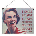 "Plaque retro ""I smile because"" **"