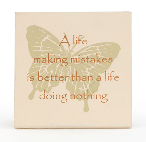 "Plaque ""A Life Making Mistakes..."" **"