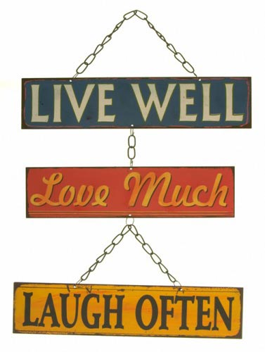 "Hanging ""Live well, Love much, Laugh often"" **"